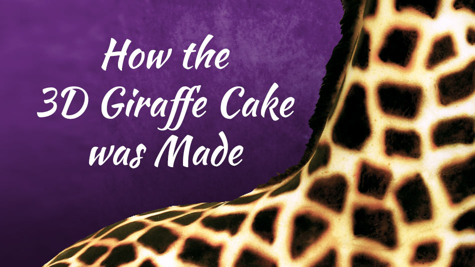 How the 3D Giraffe Cake was Made